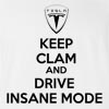 Keep Clam And Drive  Insane Mode T-shirt