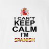 I Can't Keep Calm I'm Spanish T-shirt