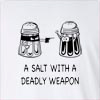 A Salt With A Deadly Weapon Long Sleeve T-shirt