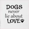 Dogs Never Lie About Love Hooded Sweatshirt