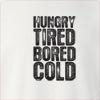 Hungry Tired Bored Cold Crew Neck Sweatshirt