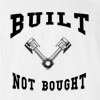 Build Not Bought T-shirt