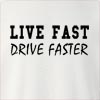 Live Fast Drive Faster Crew Neck Sweatshirt