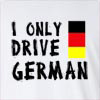 I Only Drive German Long Sleeve T-shirt