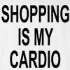 Shopping Is My Cardio T-Shirt Funny College New Fashion Workout Tee