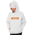 Bitch Hooded Sweatshirt
