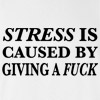 Stress Is Caused By Giving a Fuck T-shirt Offensive Rude Funny College Tee