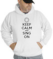 Keep Calm and Sing On Hooded Sweatshirt