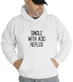 Single With Acid Reflux Hooded Sweatshirt