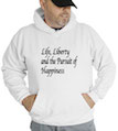 Life Liberty and the Pursuit of Happiness Hooded Sweatshirt