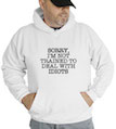 Sorry I'm Not Trained To Deal With Idiots Hooded Sweatshirt