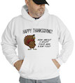Happy Thanksgiving? How About I Stuff Your Ass & Eat You? Hooded Sweatshirt