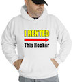 I Rented This Hooker Hooded Sweatshirt
