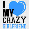 I Love My Crazy Girlfriend T-shirt Funny Couple Matching Tee