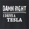 Damn Right I Drive A Tesla Crew Neck Sweatshirt