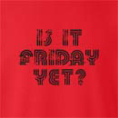 Is It Friday Yet  Crew Neck Sweatshirt