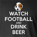 Watch Football And Drink Beer  Long Sleeve T-Shirt