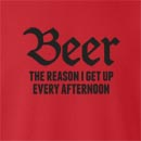 Beer Is The Reason I Get Up Every Afternoon Crew Neck Sweatshirt