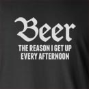 Beer Is The Reason I Get Up Every Afternoon Long Sleeve T-Shirt