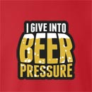 I Give Into Beer Pressure Crew Neck Sweatshirt