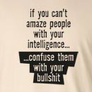 Can't Amaze With Intelligence Confuse With Bullshit Long Sleeve T-Shirt
