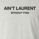 Ain't Laurent Without Yves Long Sleeve T-Shirt