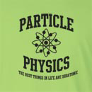 Particle Physics - Best Things in Life Are Subatomic Long Sleeve T-Shirt