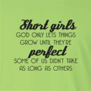 Short Girls God Only Lets Things Grow Until They're PerfectLong Sleeve T-Shirt