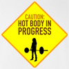 Caution: Hot Body In Progress Workout T-shirt Gym Tee