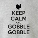 Keep Calm and Gobble Gobble  Crew Neck Sweatshirt
