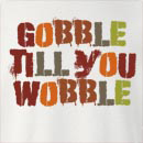 Gobble Till You Wobble Crew Neck Sweatshirt