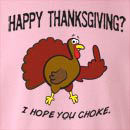 Happy Thanksgiving? I Hope You Choke Crew Neck Sweatshirt