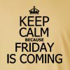 Keep Calm Friday is Coming Long Sleeve T-Shirt