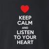 Keep Calm And Listen To Your Heart Crew Neck Sweatshirt