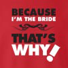 Because I'm the Bride Crew Neck Sweatshirt