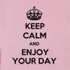 Keep Calm And Enjoy Your Day Hooded Sweatshirt