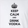 Keep Calm And Drink Vodka Long Sleeve T-Shirt