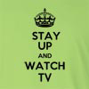 Stay Uo And Watch TV Long Sleeve T-Shirt