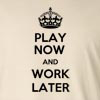 Play Now And Work Later Long Sleeve T-Shirt
