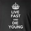 Live Fast And Die Young Long Sleeve T-Shirt