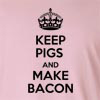 Keep Pigs And Make Bacon Long Sleeve T-Shirt