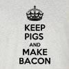 Keep Pigs And Make Bacon Funny T Shirt