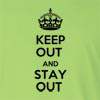 Keep Out And Stay Out Long Sleeve T-Shirt