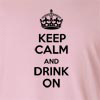 Keep Calm And Drink On Long Sleeve T-Shirt