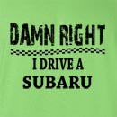 Damn Right I Drive A Subaru Funny T Shirt