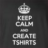 Keep Calm and Create T-shirts Funny T Shirt