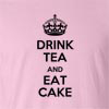 Drink Tea And Eat Cake Funny T Shirt