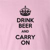 Drink Beer And Carry On Funny T Shirt