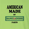 American Made of Bangladesh Parts Long Sleeve T-Shirt