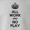 All Work And No Play Crew Neck Sweatshirt